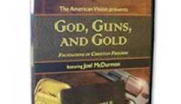 God, Guns, and Gold